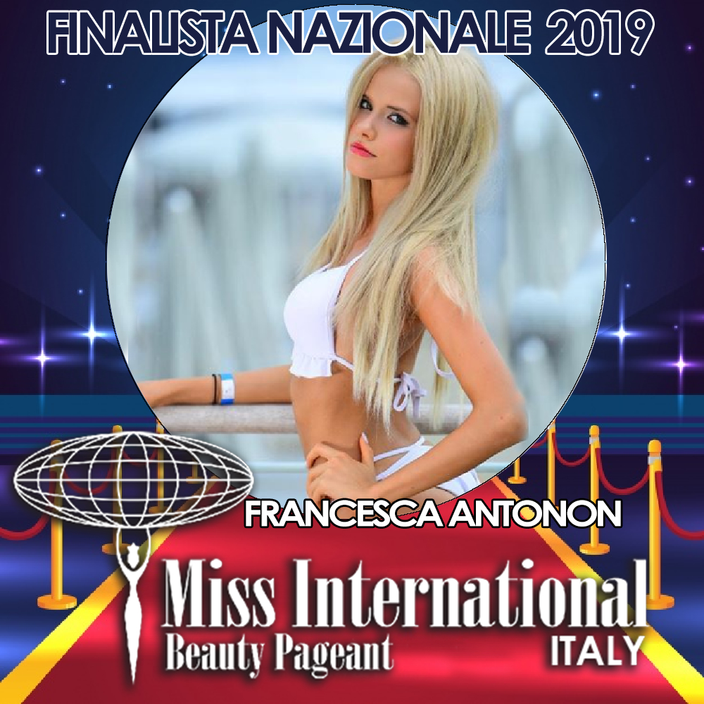 candidatas a miss international italy 2019. final: 9 june. Francesca-antonon